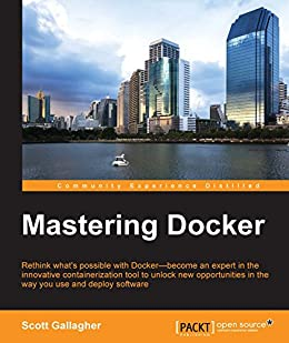 Amazon mastering docker ebook scott gallagher kindle store mastering docker by gallagher scott fandeluxe Image collections