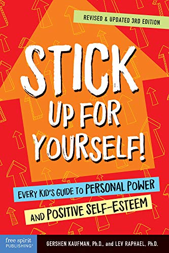 Stick Up for Yourself!: Every Kid's Guide to Personal Power and Positive Self-Esteem ()