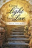 img - for Living in the Light of God's Love: Walk This Way book / textbook / text book