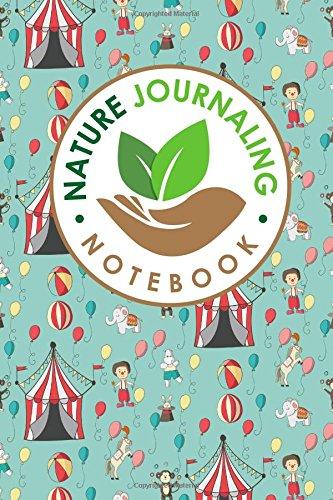 Download Nature Journaling Notebook: Nature Journal Blank, Nature Journals To Write In, Nature Journaling, Outdoor Journal, Draw and Write Journal With Space ... (Nature Journaling Notebooks) (Volume 87) PDF