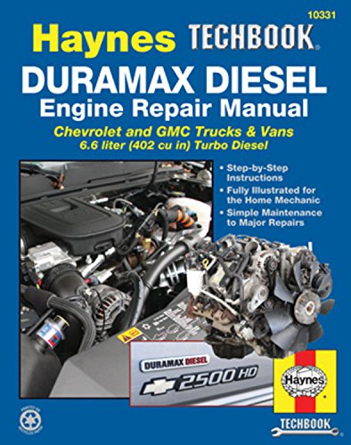 Duramax Diesel Engine Repair Manual Chrevrolet and Gmc Trucks and Vans 6. 6 Liter (402 Cu In) Turbo Diesel