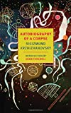 """Autobiography of a Corpse (New York Review Books Classics)"" av Sigizmund Krzhizhanovsky"