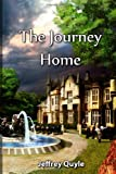 The Journey Home, Jeffrey Quyle, 147522964X