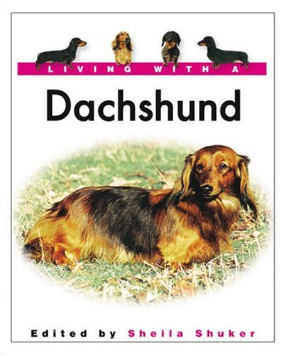 Read Online Living With a Dachshund: Book with Bonus DVD (Living with a Pet Series) pdf epub