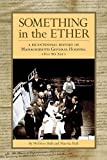 Something in the Ether: A Bicentennial History of Massachusetts General Hospital, 1811-2011 (Memoirs Unlimited)