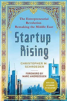 Startup Rising: The Entrepreneurial Revolution Remaking the Middle East by [Schroeder, Christopher M.]