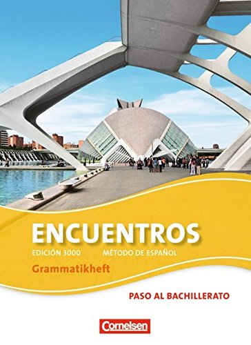 Encuentros - 3. Fremdsprache - Edición 3000: Paso al bachillerato - Grammatikheft