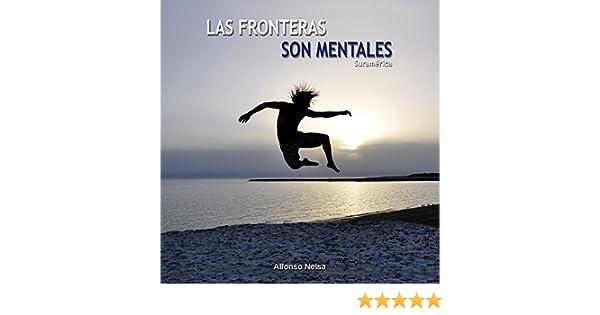 Las fronteras son mentales (Spanish Edition)