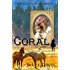 Coral – The Widow and the Man Who Loved Horses: Montana Western Romance (Come-By-Chance Mail Order Brides of 1885 Book 2)