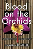 Download Blood on the Orchids: Murder & Mystery On The Island of Hawaii in PDF ePUB Free Online