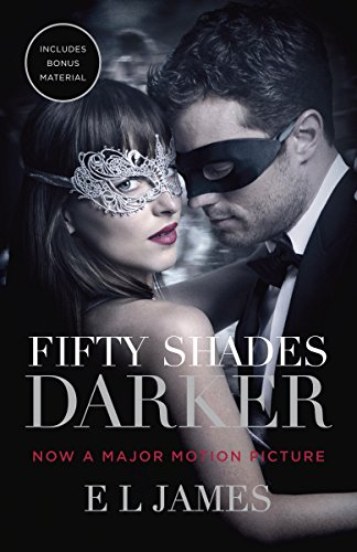 Fifty Shades Darker (Movie Tie-In Edition): Book Two of the Fifty Shades Trilogy (Fifty Shades of Grey Series 2) (The Story Behind 50 Shades Of Grey)