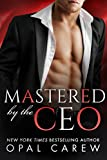 Mastered by the CEO (Mastered By Series Book 4)