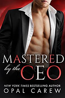 Mastered by the CEO (Mastered By Series Book 4) by [Carew, Opal]