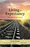Living in Expectancy: When You Feel Like Giving Up