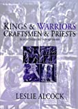 img - for Kings and Warriors, Craftsmen and Priests in Northern Britain, Ad 550-850 (Society of Antiquaries of Scotland Monograph) book / textbook / text book