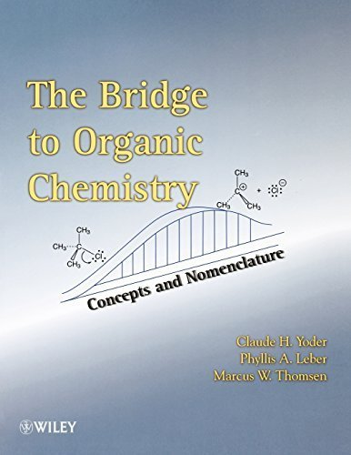 The Bridge To Organic Chemistry: Concepts and Nomenclature by Claude H. Yoder (2010-08-09)