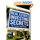 Real Estate Investing Secrets By Tucker Merrihew: Volume 1