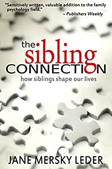 The Sibling Connection: How Siblings Shape Our Lives by [Leder, Jane Mersky]