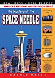 Mystery at the Space Needle (Real Kids! Real Places! Book 49)