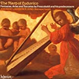 Classical Music : The Harp of Luduvíco: Fantasias, Arias and Toccatas by Frescobaldi and His Predecessors - Andrew Lawrence-King
