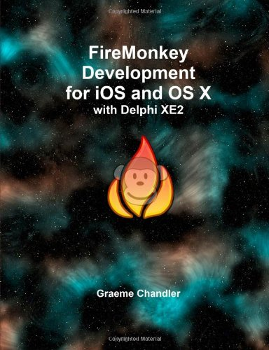 FireMonkey Development for iOS and OS X with Delphi XE2 Graeme Chandler