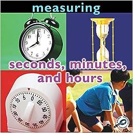 Measuring: Seconds, Minutes, And Hours por Dr Holly Karapetkova epub