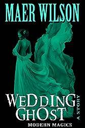 Wedding Ghost (A Modern Magics Story Book 0)