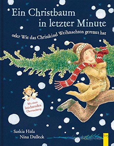 Ein Christbaum in letzter Minute: oder wie das Christkind Weihnachten gerettet hat