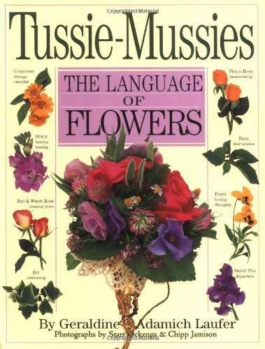 Tussie-Mussies: The Language of Flowers by Brand: Workman Publishing Company