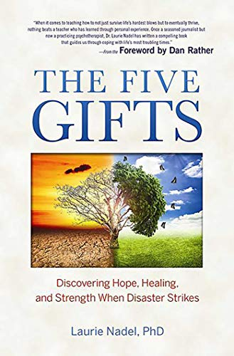 The Five Gifts: Discovering Hope, Healing and Strength When Disaster - Gift Five