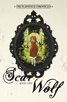 Scar and the Wolf (The Plainfield Chronicles Book 1) by [Boo, Bertram]