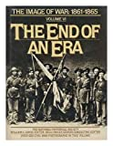 img - for End of an Era: The Image of War, 1861-1865, Vol. 6 book / textbook / text book