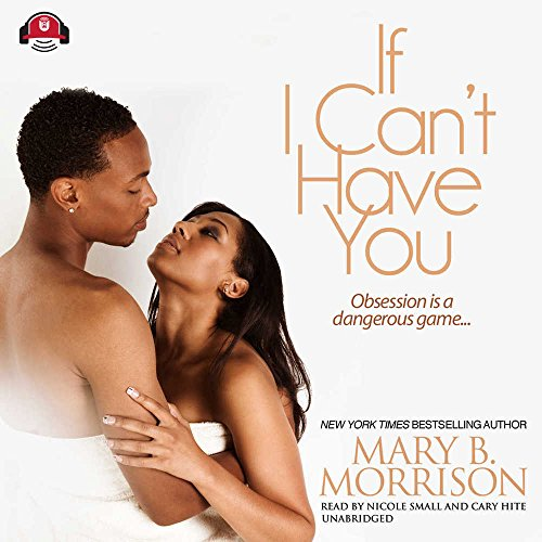 If I Can't Have You (Library Edition) by Brand: Blackstone Audio, Inc., and Buck 50 Productions, LLC.
