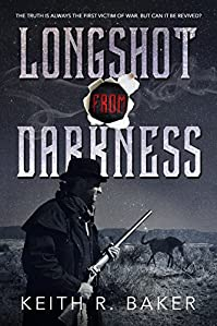 Longshot From Darkness by Keith R. Baker ebook deal
