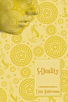S-Duality: A Marauders Novella by [Andersson, Lina]