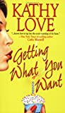 Getting What You Want, Kathy Love, 0821776126