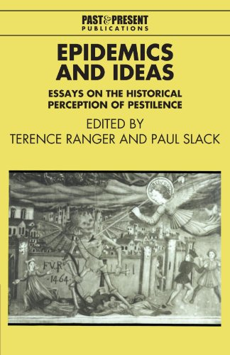Epidemics and Ideas: Essays on the Historical Perception of Pestilence (Past and Present Publications)