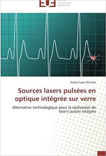 En ligne téléchargement Sources lasers pulsées en optique intégrée sur verre: Alternative technologique pour la réalisation de lasers pulsés intégrés pdf epub