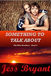 Something To Talk About (West Brothers Series Book 2)