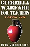 Guerrilla Warfare for Teachers, Pedagogue Press, 0964885956