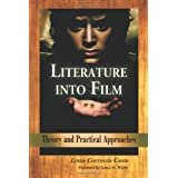 Literature into Film: Theory And Practical Approaches