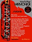 How To Play Harmonica Instantly: The Book 1 (Encyclopedia Harmonica Master Book Series)