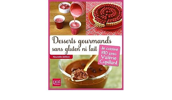 Desserts Gourmands Sans Gluten Ni Lait Je Cuisine BIO Avec - Je cuisine sans gluten