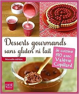 Desserts Gourmands Sans Gluten Ni Lait Je Cuisine BIO Avec Valérie - Je cuisine sans gluten