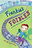 Frankie's Foibles: A story about a boy who worries