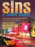 Sins of South Beach The True Story of Corruption, Violence, Murder and the Making of Miami Beach