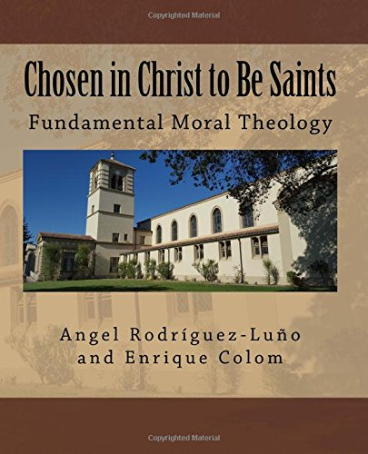 Chosen in Christ to Be Saints: Fundamental Moral Theology (Inglese) Copertina flessibile – 1 gen 2014 Angel Rodriguez-luno Enrique Colom Createspace Independent Pub 1533573964