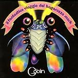 Il Fantastico Viaggio Del Bagarozzo Mark by Goblin (2006-01-01)