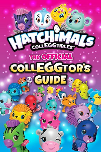 Hatchimals CollEGGtibles: The Official CollEGGtor