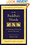 In the Buddha's Words: An Anthology o...